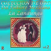 Colección De Oro: Del Folklore Mexicano, Vol. 2 – La Zandunga by Various Artists