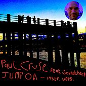 Jump On (Instrumental Version) [feat. Soundcheck] by Paul Cruse