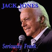 Seriously Frank von Jack Jones