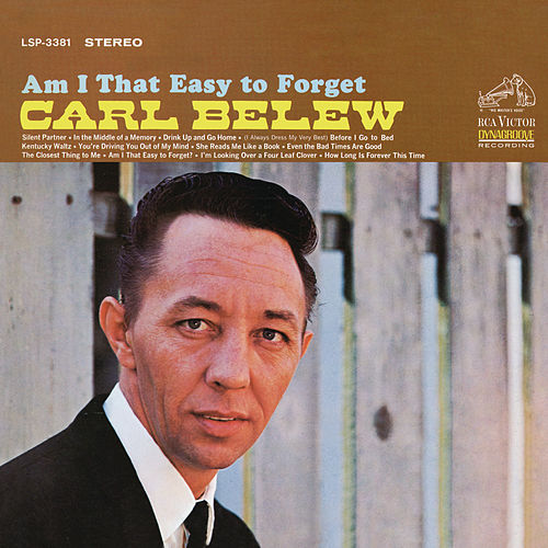 Am I That Easy to Forget by Carl Belew