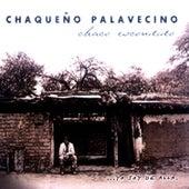 Chaco Escondido. Yo Soy de Alla de Chaqueño Palavecino