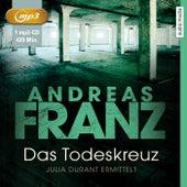 Das Todeskreuz (Julia Durant ermittelt) von Andreas Franz