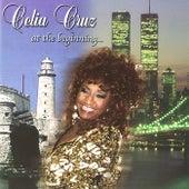 Celia Cruz At The Beginning by Celia Cruz