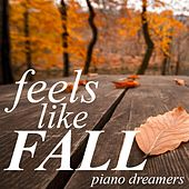 Feels like Fall by Piano Dreamers