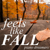 Feels like Fall de Piano Dreamers
