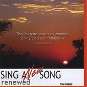 Sing a New Song: Renewed de Free Indeed