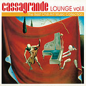 Cassagrande Lounge Vol. II The Best Chill - Art Music Collection de Various Artists