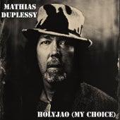 Holyjao (My Choice) by Mathias Duplessy