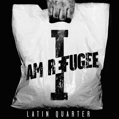 I Am Refugee de Latin Quarter