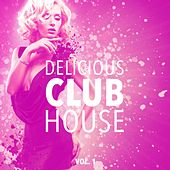 Delicious Club House, Vol. 1 von Various Artists