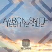 Feel The Vibe EP von Aaron Smith