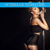 Afterhour Techno 2015 by Various Artists