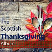 The Scottish Thanksgiving Album by Various Artists