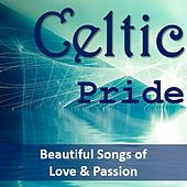 Celtic Pride: Beautiful Songs of Love & Passion by Various Artists
