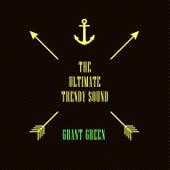 The Ultimate Trendy Sound van Grant Green