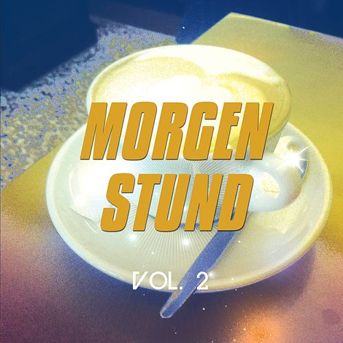 Morgenstund, Vol. 2 by Various Artists