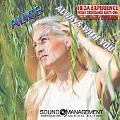 Always with You (Ibiza Experience Mixed Crossdance Beats One Record Product of Hit Mania) von Alice