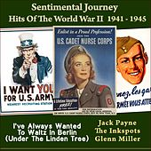 I've Always Wanted To Waltz In Berlin (Under The Linden Tree) (Sentimental Journey - Hits Of The WW II 1941 - 1945) de Various Artists