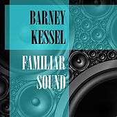 Familiar Sound by Barney Kessel