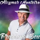 Problema Seu de Alcymar Monteiro