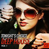 Tonight's Choice: Deep House, Vol. 1 - EP by Various Artists