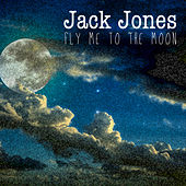Jack Jones - Fly Me to the Moon von Jack Jones
