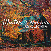 Winter Is Coming - Jazz Collection von Various Artists