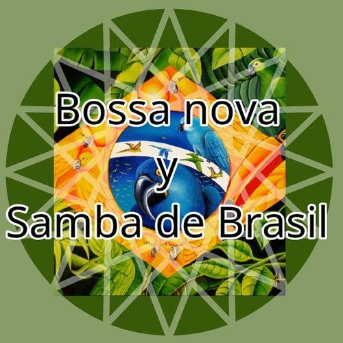 Bossa Nova y Samba de Brasil by Various Artists