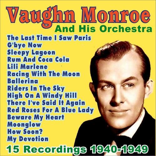 Vaughn Monroe and His Orchestra: 1940 - 1949 by Vaughn Monroe