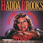 Anytime, Anyplace, Anywhere by Hadda Brooks