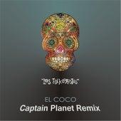 El Coco (Captain Planet Remix) by Los Folkloristas
