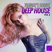 Tonight's Choice: Deep House, Vol. 4 - EP by Various Artists