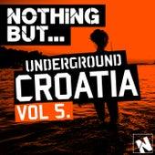 Nothing But... Underground Croatia, Vol. 5 - EP de Various Artists