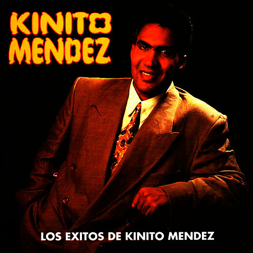 Los Exitos de Kinito Mendez [1997] by Kinito Méndez