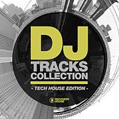 DJ Tracks Collection - Tech House Edition by Various Artists
