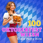 100 Oktoberfest Wiesn Oldie Party Hits (2015 Edition) von Various Artists
