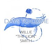 Days To Come by Willie
