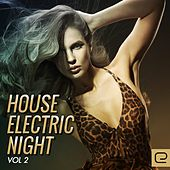 House: Electric Night, Vol. 2 - EP von Various Artists