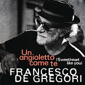 Un angioletto come te (Sweetheart Like You) di Francesco de Gregori