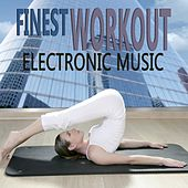 Finest Workout Electronic Music von Various Artists