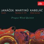 Janáček: Youth - Martinů: Sextet - Kabeláč: Wind Sextet de Prague Wind Quintet