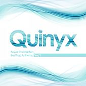 Quinyx Power Compilation : Best Trap Anthems, Vol. 1 by Various Artists