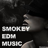 Smokey EDM Music by Various Artists
