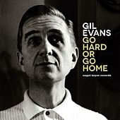 Go Hard or Go Home - The Artist's Delight de Gil Evans