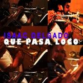 Que Pasa Loco? de Isaac Delgado