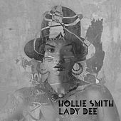 Lady Dee by Hollie Smith