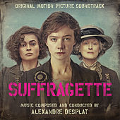 Suffragette (Original Motion Picture Soundtrack) von Alexandre Desplat