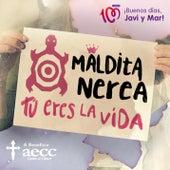 Tú Eres la Vida by Maldita Nerea