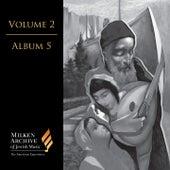 Milken Archive Digital, Vol. 2 Album 5: A Garden Eastward – Sephardi & Near Eastern Inspiration de Various Artists