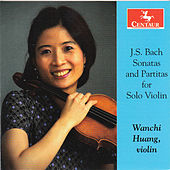 J.S. Bach: Sonatas & Partitas for Solo Violin by Wanchi Huang